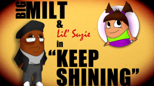 "Big Milt & Lil' Suzie in ""Keep Shining"""